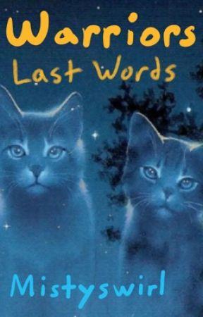 Warrior Cats Last Words by Mistyswirl