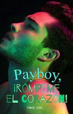 Playboy, ¡rómpeme el corazón! by panicx_