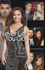 Never Let You Go.[Jemi] by JoeJemiDemi