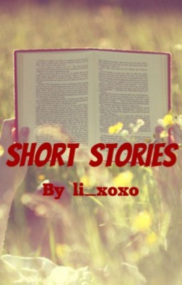 Short stories by Li_xoxo