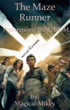The Maze Runner Preferences/BSM/DDM by Malumismyonlyreason