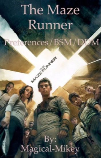 The Maze Runner Preferences/BSM/DDM