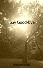 Say Good-bye by kansasbloom