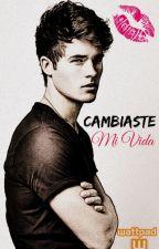 Cambiaste Mi Vida by matla_mtz