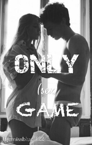 ONLY (SEX) GAME