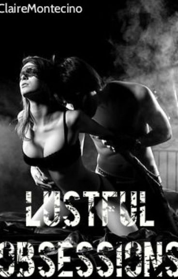 Lustful Obsessions