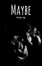 Maybe | *on hold* by SSUREE