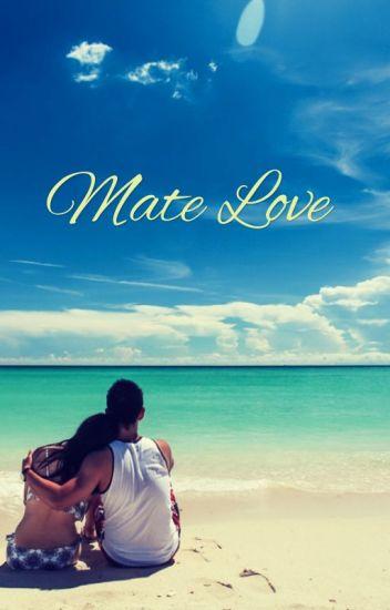Mate Love