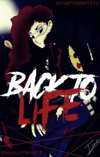 Back To Life |#Book2| Ticci-Toby [PAUSADA]  by AmongTheWolf