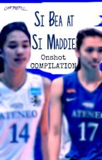 Si Bea at Si Maddie (Oneshot Compilation) by FearTheBraid