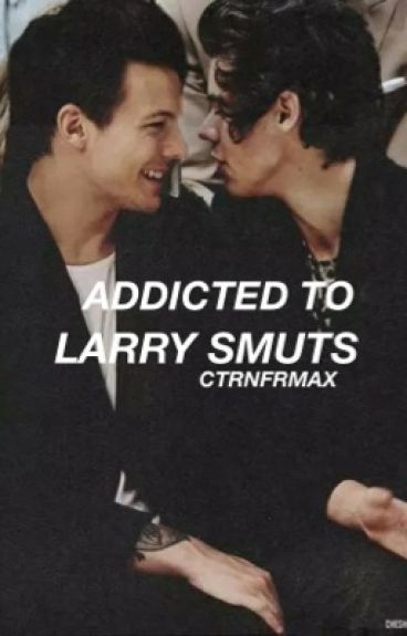 Addicted to Larry smuts