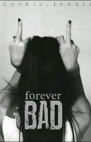 Forever Bad #Wattys2016