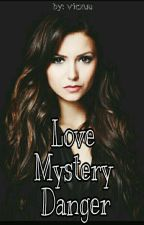 Love Mystery Danger  || l.t✔ by vicxuu