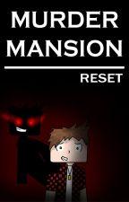 Murder Mansion: Reset by SquirrelNova