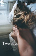 Two days  h.s by smileofgrey