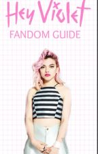Hey Violet Fandom Guide by HeyVioletFanFictions