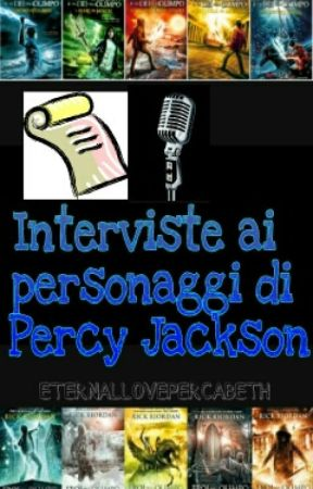 -IN REVISIONE- Interviste ai personaggi di Percy Jackson by ETERNALLOVEPERCABETH