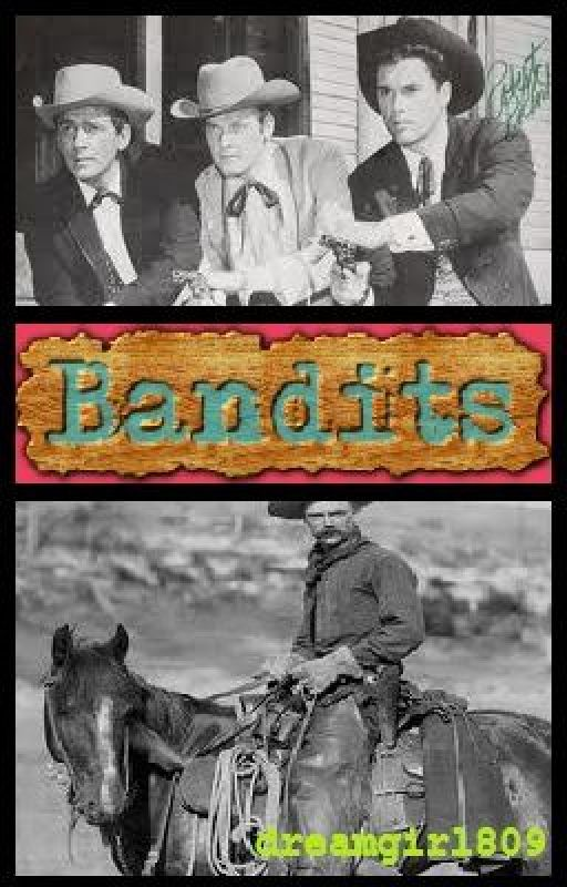 Bandits by dreamgirl809