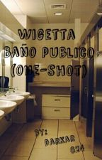 Wigetta - Baño Publico (One-Shot) by DarKar624