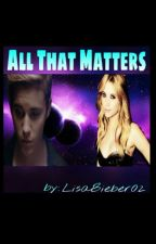All That Matters //Justin Bieber// by AngeloNero02