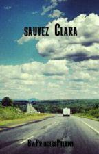 Sauvez Clara . by Ficelooz