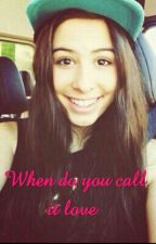 When do you call it love (Lauren Cimorelli fanfic) by JanaCim