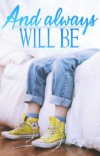 And always will be | Sequel di WTVHS ➼ Tematica gay [BOOK 2] by ElenaGrimaldi