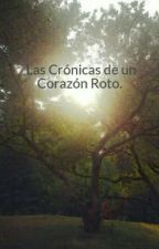 Las Crónicas de un Corazón Roto. by jesusalvador29
