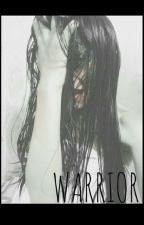 Warrior! by catadelgado988
