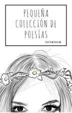 Pequeña colección de poesías by SrtaRock