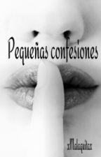 Pequeñas confesiones by xMalaquitax