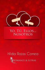 Yo, Tú, Ellos... Nosotros by HildaRojasCorrea