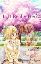 Is it really her? (Nalu FanFic)*Discontinued* by animeXshipper