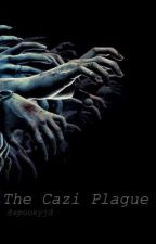 The Cazi Plague by spookyjd