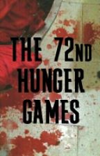 THE 72nd HUNGER GAMES by AmateurReader100