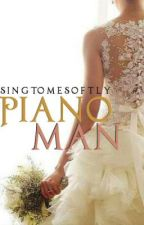 Piano Man  (Sequel to Isn't She Lovely) -h.s- by singtomesoftly