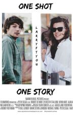 one shot, one story {#larry} by larryftyou