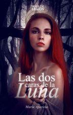 Las Dos Caras de la Luna #TheAngel2018 #ScarlettAwards2019 #ShadowAwards19 by MariaAparcio