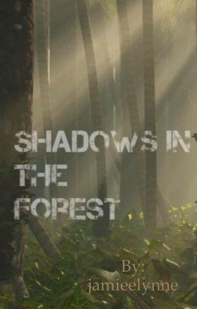 Shadows in the Forest by jamieelynne