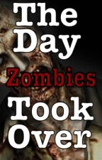 The day zombies took over by DanielPlayzBookz