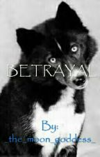 Betrayal by Artemis_E