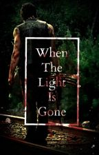 """When The Light Is Gone"" ~Daryl Dixon Fanfic by InnTheWoods"