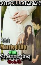S#.2 Married Life With Mr.Annoying by Rydolldiana16