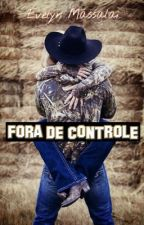 Fora de Controle by EvelynMas