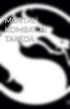 MORTAL KOMBAT X : TAKEDA by uNDEaDgAMEer