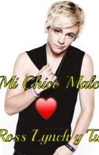 Mi chico malo -Ross lynch y tu- ~HOT~ by martixyross
