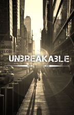 Unbreakable by Mikey1997
