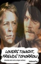 Lovers tonight, friends tomorrow (fanfic Caryl) by ValdemarPoe