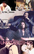 Dricki: Unestablished by shae_tataraven