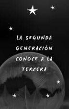 La Segunda Generacion conoce a la Tercera. by mafer_pottercullen